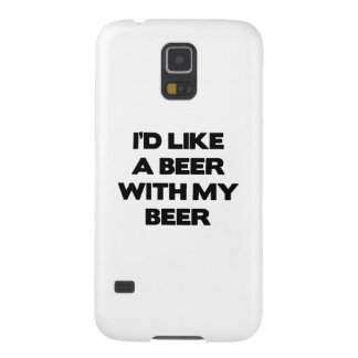 I'd Like A Beer With My Beer Galaxy S5 Cases