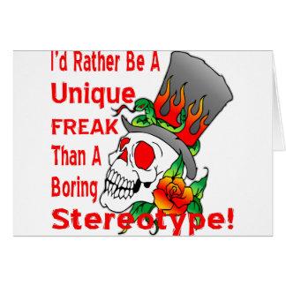 I'd Rather Be A Unique Freak Than A Boring Card