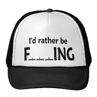 I d Rather be FishING - Funny Fishing Hat