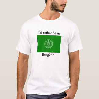 "I""d rather be in bangkok T-Shirt"