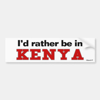 I d Rather Be In Kenya Bumper Stickers