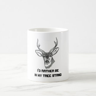 I'd Rather be in my Tree Stand Coffee Mug