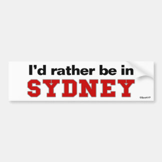 I d Rather Be In Sydney Bumper Sticker