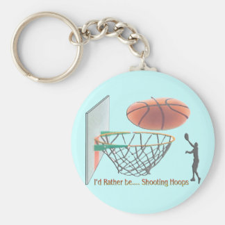 I d Rather Be Shooting Hoops Keychain
