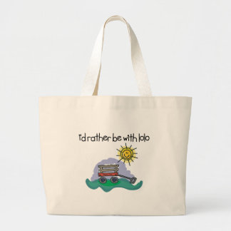 I d Rather be with Lolo Bags