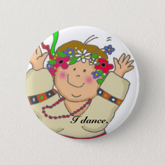 I Dance 2 Inch Round Button
