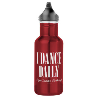 I Dance Daily (You Dance Weakly) 532 Ml Water Bottle