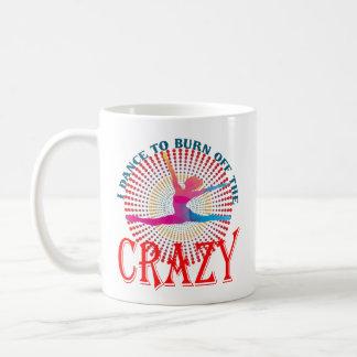 I Dance To Burn Off The Crazy Coffee Mug