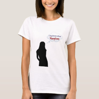 I daydream about Vampires T-Shirt