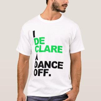 I declare a dance off T-Shirt