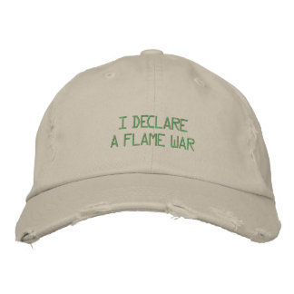 I DECLARE A FLAME WAR EMBROIDERED HATS