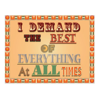 I Demand the Best of Everything Postcard