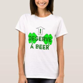 I Deserve A Beer T-Shirt