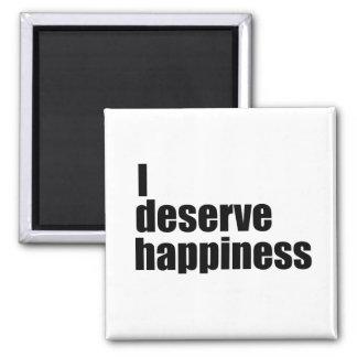 I deserve happiness magnet