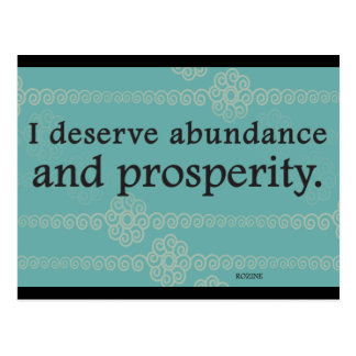 I Deserve Prosperity And Abundance Affirmations Postcard