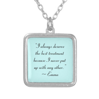 I Deserve the Best Treatment Jane Austen Quote Silver Plated Necklace