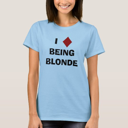 I Diamond Being Blonde T-Shirt