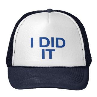 I DID IT fun slogan trucker hat