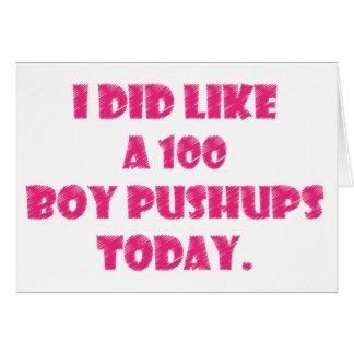 I Did Like A 100 Boy Pushups Today Card