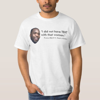 I did not have TEXT with that woman. T-Shirt
