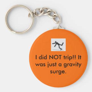 I did NOT trip!! Keychain