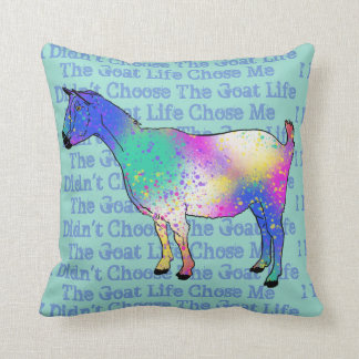 I Didn't Choose The Goat Life Animal Art Design Throw Pillow