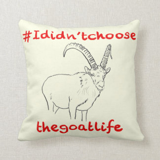 I DIdn't Choose the Goat Life Funny Animal Design Throw Pillow