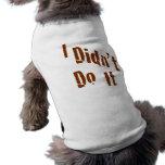 I Didn't Do It Pet Clothes