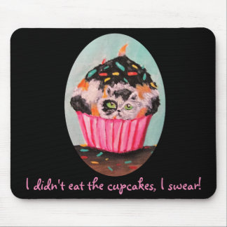 I Didn't Eat The Cupcake, I Swear! Mouse Pad