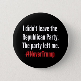 I Didn't Leave the Republican Party Button