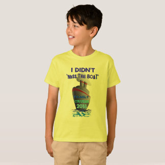 I Didn't  Miss The Boat Family Cruise 2018 T-Shirt