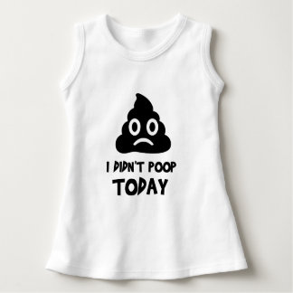 I Didn't Poop Today Dress