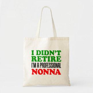 I Didn't Retire I'm Professional Nonna Tote