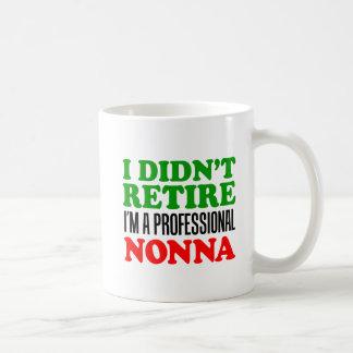 I Didn't Retire Professional Nonna Mug