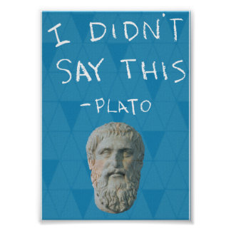"""I Didn't Say This"" - Plato Poster"