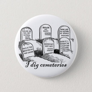 I Dig Cemeteries 2 Inch Round Button