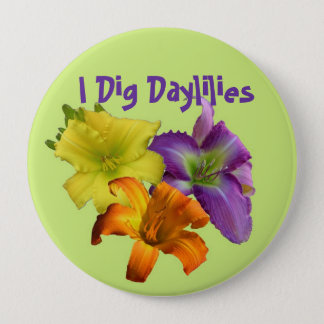 I Dig Daylilies 4 Inch Round Button