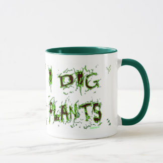 I Dig Plants Gardener Slogan Coffee Mug