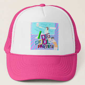 I Dig Pool Parties! Trucker Hat