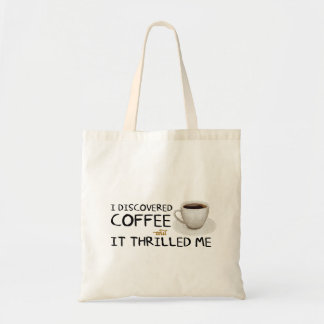 """""""I Discovered Coffee"""" Budget Tote"""