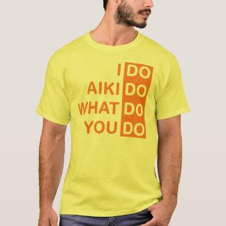 I Do Aikido... T-Shirt