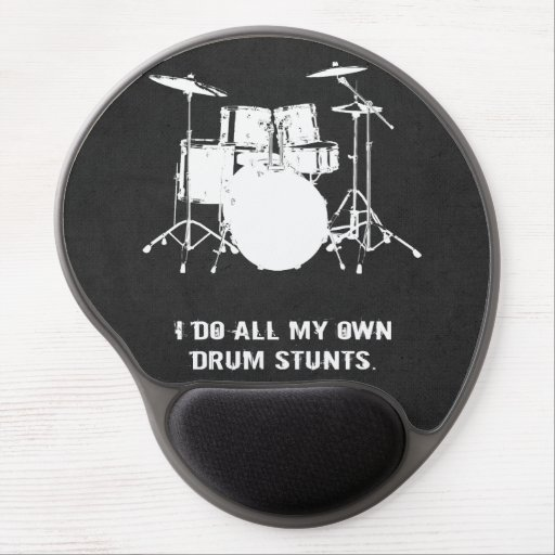 I DO ALL MY OWN DRUM STUNTS GEL MOUSEPADS