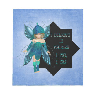 I do believe in fairies notepad