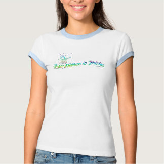 I Do Believe in Fairies.. T-shirts