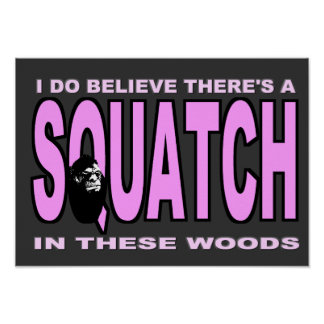 I do Believe There's a SQUATCH - Pink Lady Version Poster