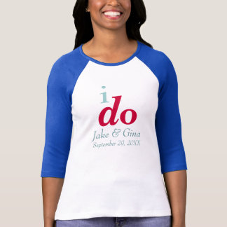 I DO Custom Wedding Date Raglan T-Shirt