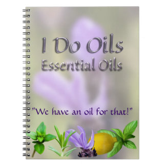 I Do Essential Oils Spiral Notebook