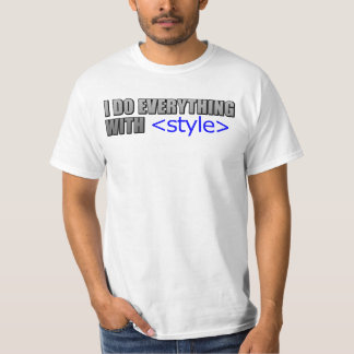 I do everything with style T-Shirt