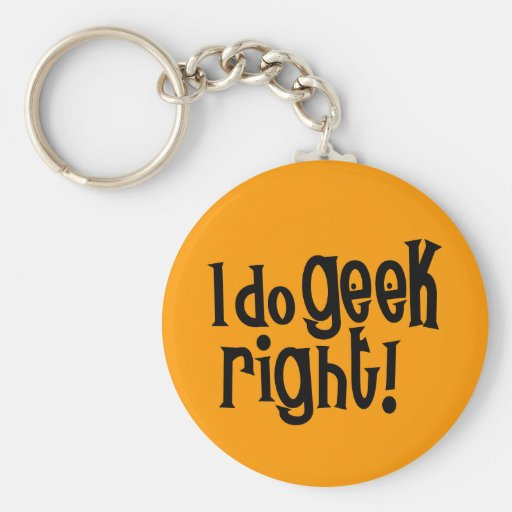 I Do Geek Right Key Chain
