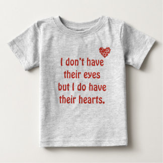 I do have their eyes - Adoption T-Shirt